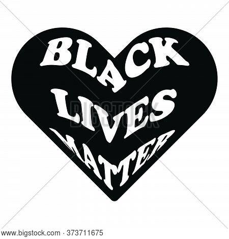 Black Lives Matter Text Enveloped In Heart Love Shape. Blm Movement. Black Illustration Isolated On