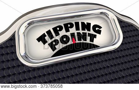 Tipping Point Scale Final Trigger Point Level Amount Words 3d Illustration