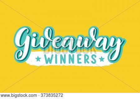 Hand Drawn Giveaway Winners Quote. Lettering For Poster, Banner, Card, Sticker