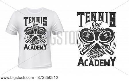 Tennis Sport Academy T-shirt Print Vector Mockup. Two Crossed Tennis Rackets And Lettering. Racket S