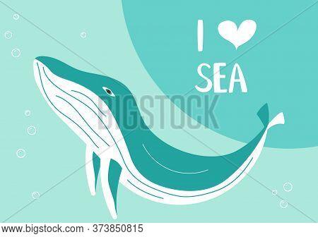 Postcard I Love Sea In A Marine Style. Underwater Scene With Blue Whale On Aquamarine Background. Fl