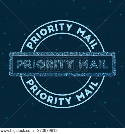 Priority Mail. Glowing Round Badge. Network Style Geometric Priority Mail Stamp In Space. Vector Ill