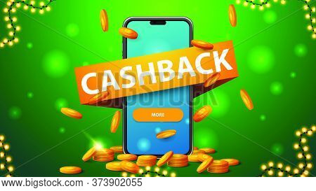 Green Cashback Banner With Large Smartphone With Gold Coins Around, Gold Coins Falling From The Top,