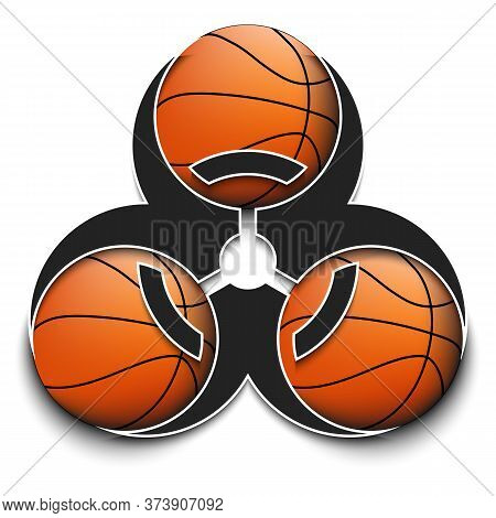 Biohazard Symbol With Basketball Ball. Caution Biological Danger Toxic Sign. Basketball Quarantined.