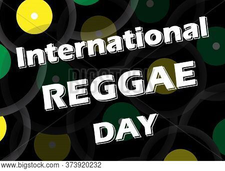 Vector Banner For International Reggae Day, Annually Celebrated In July To Emphasize The Importance