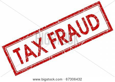 Tax Fraud Red Square Grungy Stamp Isolated On White Background