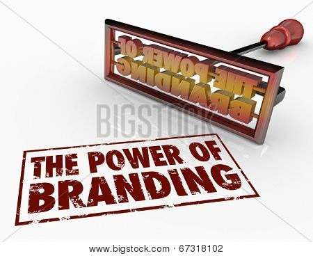 The Power of Branding words and a brand iron to illustrate trust, loyalty, identity