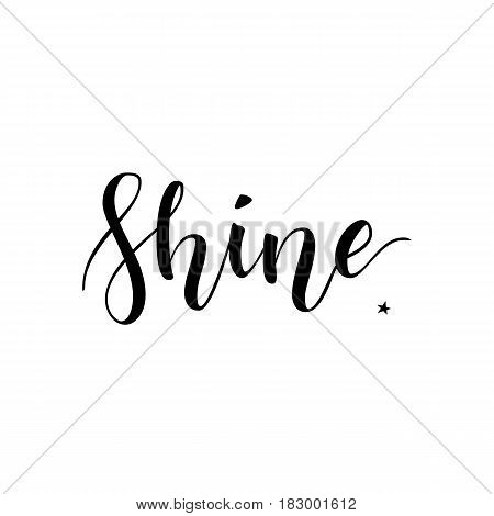 Inspirational word shine isolated on white background. Modern calligraphy lettering with hand drawn word Shine. Lettering for web, print and posters. Typography poster design