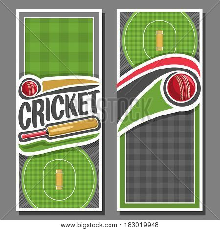 Vector vertical Banners for Cricket game: 2 layouts for title text on cricket theme, bat and red ball flying on curve trajectory, checkered field with pitch, banner for inscriptions on grey background