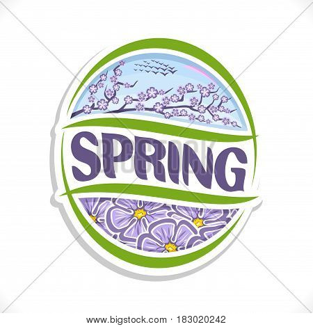 Vector logo for Spring season: on morning sky flock of birds, on branch of tree lilac blossom flowers, oval art icon for spring time theme with title text - spring, ellipse sign with floral background