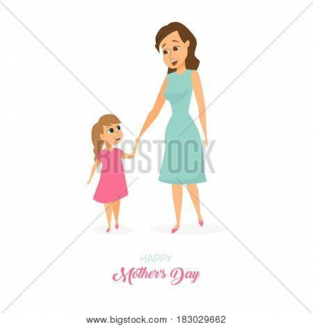 Moders day card. Mom and daughter holding hands and walking. Happy family. Smiling cute women and girl. Poster or baner with cartoon characters isolated on white