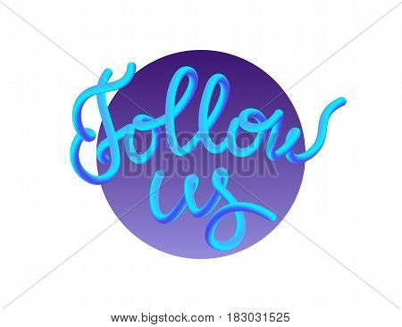 Follow us gradient vector illustration for social networks, promotion banners and ads. Modern gradient blend graphic design of handmade lettering
