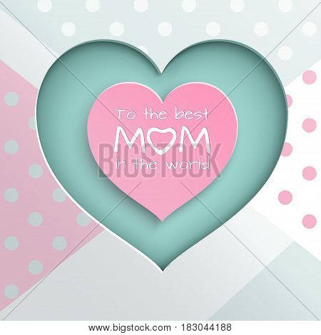 Pink and green paper cuted hearts on white pink green dotted background for mother's day greeting card paper cut out style. Vector illustration text to the best mom in the world layers isolated