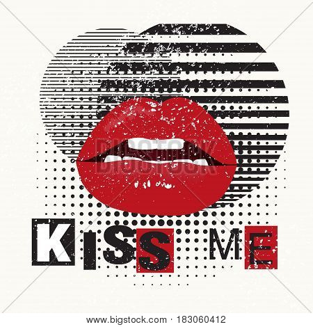 Decorative typography poster Kiss Me. Red lips on a grunge background. Can be printed on T-shirts, bags, posters, invitations, cards, phone cases, pillows