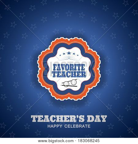 Teacher's Day vector poster with favorite teacher label and stars on the gradient dark blue background.