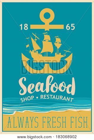 Retro banner for a restaurant or seafood store with an anchor and sailing yacht against the background seascape with beach