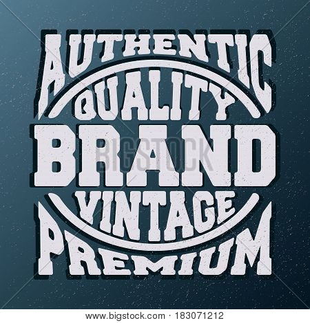 T-shirt print design. Authentic quality vintage stamp. Printing and badge applique label t-shirts, jeans, casual wear. Vector illustration.