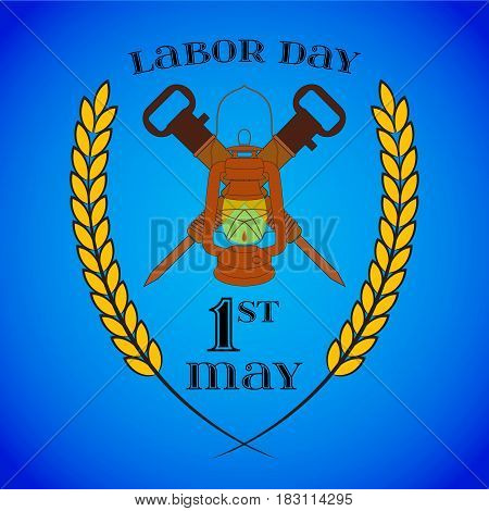 May 1st. Labor Day background with two crossed jackhammers and lantern over blue . Poster, greeting card or brochure template, symbol of work and labor, vector icon