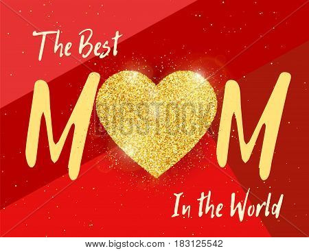 Best Mom in the World - Happy mother's day greeting card with gold glittering flowers. Vector holiday cute background. Season banner design for menu, flyer, greeting card, invitation.
