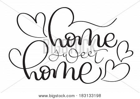 home sweet home hand made vector vintage text on white background. Calligraphy lettering illustration EPS10.