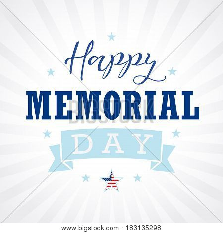 Happy Memorial Day text USA star, ribbon and stripes banner. Happy Memorial Day hand lettering vector card