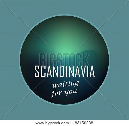 Scandinavia Waiting for You Round Vector Emblem with Aurora Borealis.