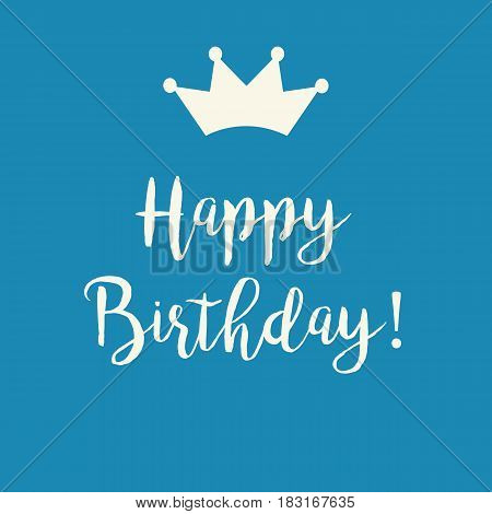 Cute Happy Birthday greeting card with a text and a crown on a blue background.