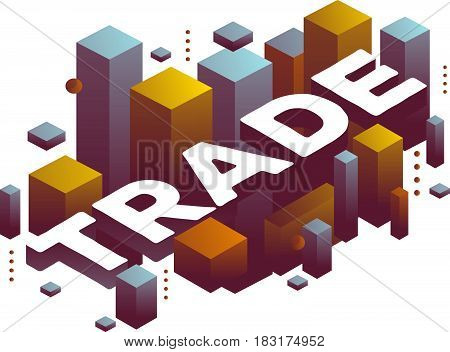 Vector illustration of three dimensional word trade with abstract color shapes on white background. Global trade process concept. 3d style design for web, site, banner, presentation