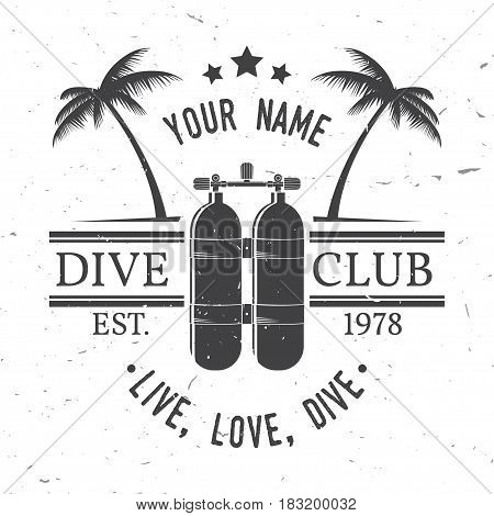 Scuba diving club. Live, love, dive.Vector illustration. Concept for shirt or logo, print, stamp or tee. Vintage typography design with dive tank silhouette.