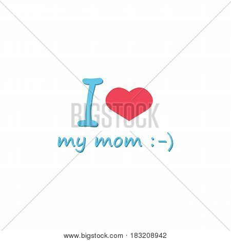 I love my mom flat icon, mothers day, holiday vector graphics, a colorful solid pattern on a white background, eps 10.