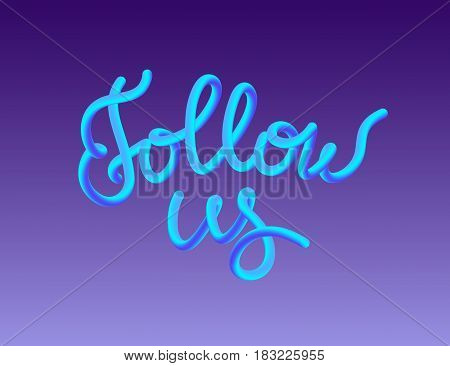 Follow us gradient vector illustration background for social networks, promotion banners and ads. Modern gradient blend graphic design of handmade lettering