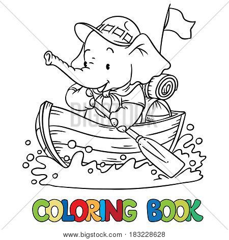 Scout. Funny baby elephant with backpack floating on a boat. Children vector illustration. Coloring book