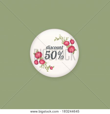 Glossy sale button or badge. Product promotions. Big sale, special offer, 50 off. Spring tag design, voucher template. Floral frame for text, isolated on white background