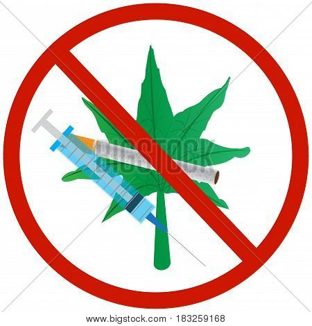 Prohibition of drugs. The fight against drug addiction. Vector illustration