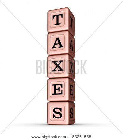 Taxes Word Sign. Vertical Stack of Rose Gold Metallic Toy Blocks. 3D illustration isolated on white background.