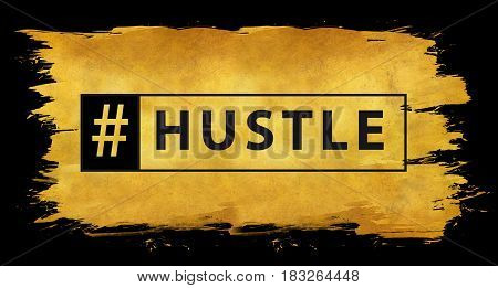 Hashtag hustle in gold texture poster or sign