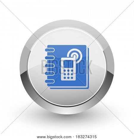 Phonebook chrome border web and smartphone apps design round glossy icon.