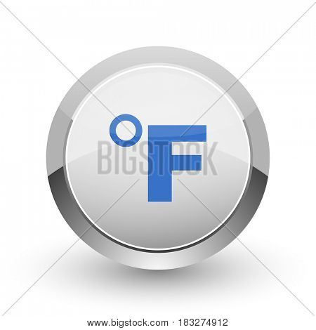 Fahrenheit chrome border web and smartphone apps design round glossy icon.