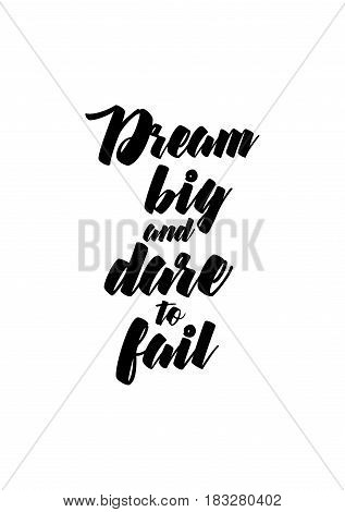 Travel life style inspiration quotes lettering. Motivational quote calligraphy. Dream big and dare to fail.