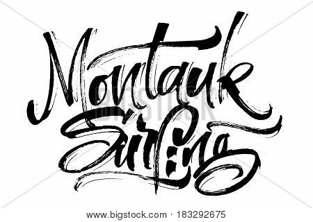 Montauk Surfing. Modern Calligraphy Hand Lettering for Silk Screen Print