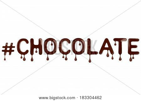 Inscription Chocolate written by liquid chocolate on white background