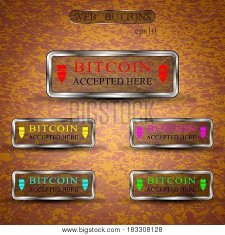 The vector set of web buttons.Bitcoin accepted here