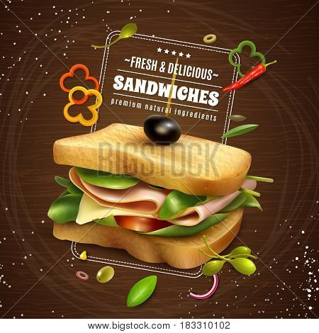 Delicious sandwich with ham cheese fresh paprika tomato onion and olives realistic wooden background advertisement poster vector illustration