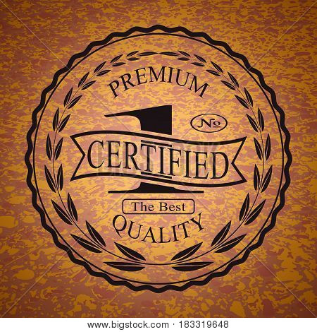 Vector illustration of a certified premium quality emblem on the abstract background.