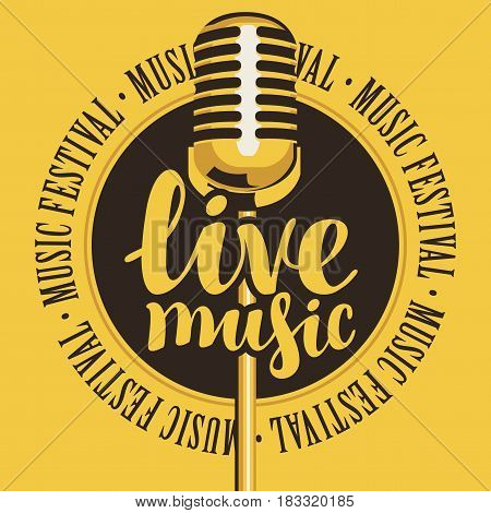 vector banner with microphone inscription live music and the words music festival written around