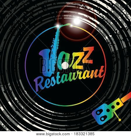 Vector poster for the jazz restaurant with vinyl record record player and multicolor lettering