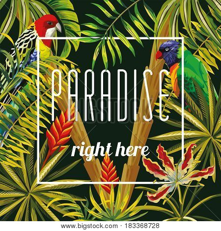 Slogan paradise right here on a background of tropical parrot flowers banana palms and leaves. Warm summer night vector wallpaper pattern