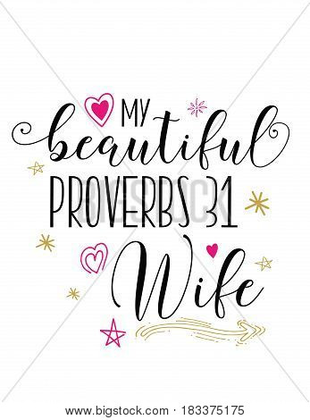 My beautiful proverbs 31 Wife vector design art with hand-drawn flower, heart and star accents from Proverbs