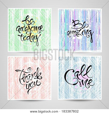 Be awesome today, thank you, call me. Vector set of postcards, hand-drawn letters EPS10