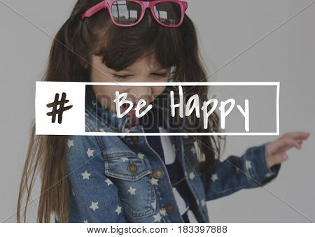 Stay Positive Enjoyment Happiness Playful